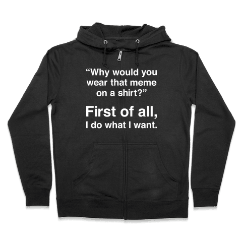First of All Meme Zip Hoodie