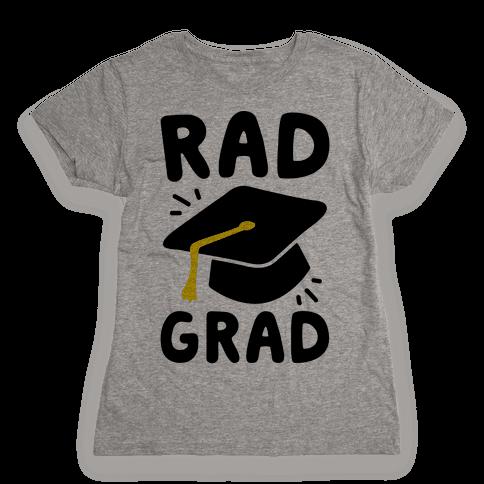 Rad Grad  Womens T-Shirt