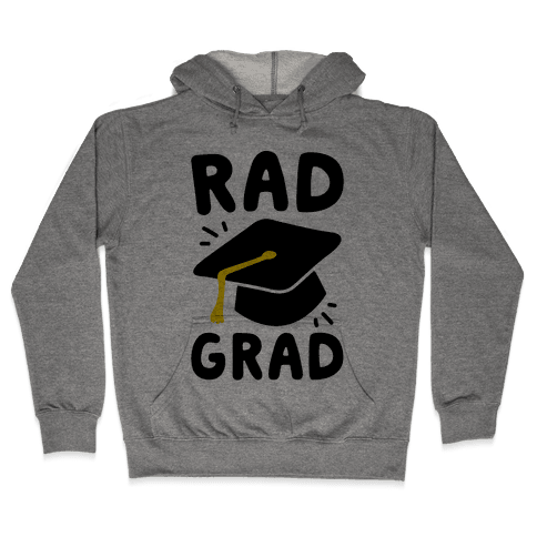 Rad Grad  Hooded Sweatshirt