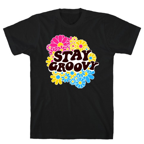 Stay Groovy (Pan Flag Colors) T-Shirt