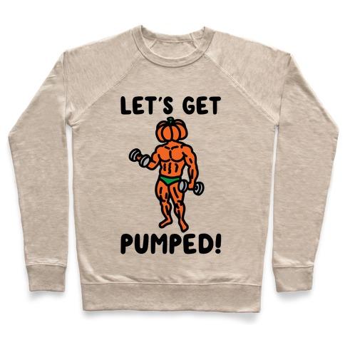 Let's Get Pumped Pullover