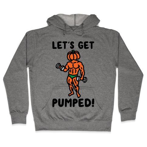 Let's Get Pumped Hooded Sweatshirt