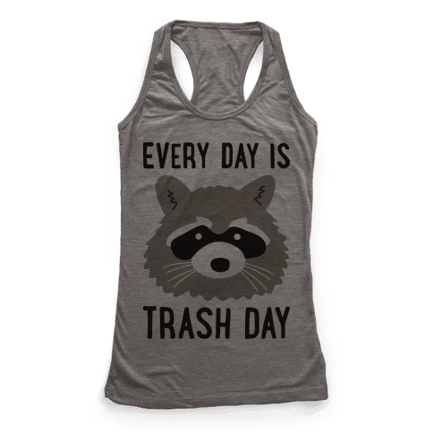 Every Day Is Trash Day Raccoon Racerback Tank Top