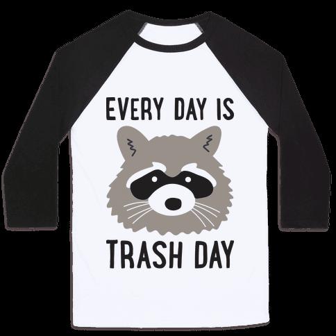 Every Day Is Trash Day Raccoon Baseball Tee