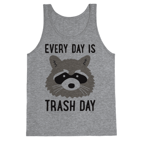 Every Day Is Trash Day Raccoon Tank Top