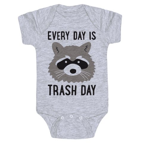Every Day Is Trash Day Raccoon Baby Onesy