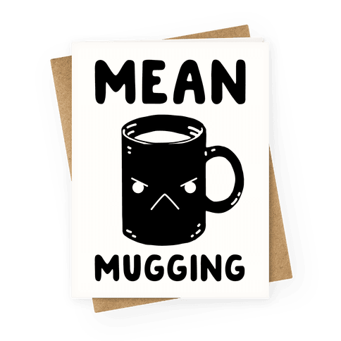 Mean mugging Greeting Card
