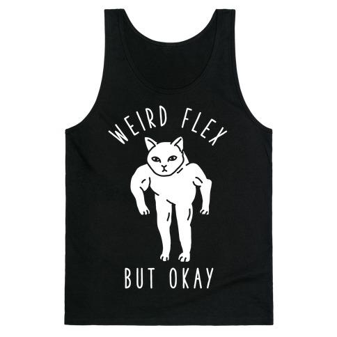 Weird Flex But Okay Buff Cat Tank Top