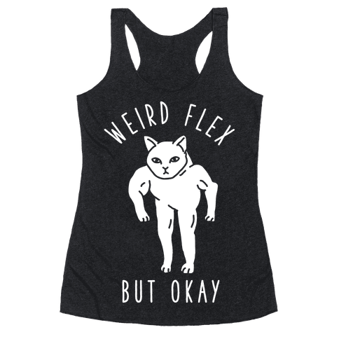 Weird Flex But Okay Buff Cat Racerback Tank Top