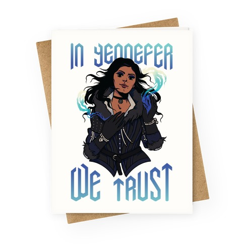 In Yennefer We Trust Greeting Card
