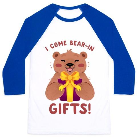 I come Bear-in Gifts! Baseball Tee