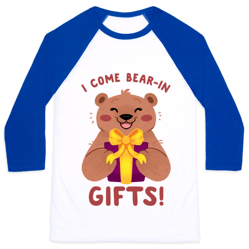 I come Bear-in Gifts! Baseball Tee