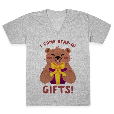 I come Bear-in Gifts! V-Neck Tee Shirt