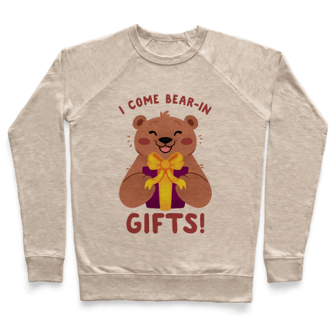 I come Bear-in Gifts! Pullover