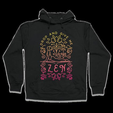 Drop And Give Me Zen Hooded Sweatshirt