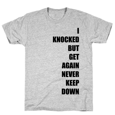 I Get Knocked Down Pair 1  Mens T-Shirt