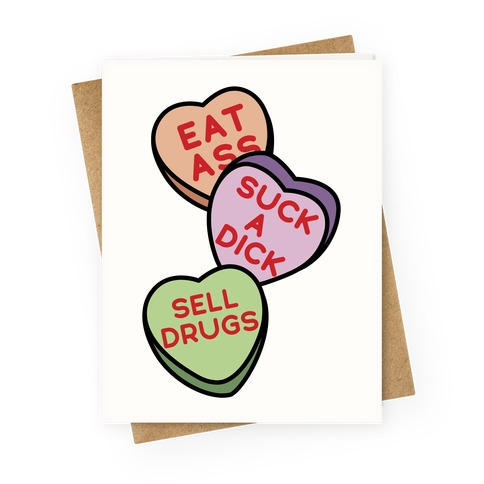 Eat Ass Suck A Dick Sell Drugs Greeting Card
