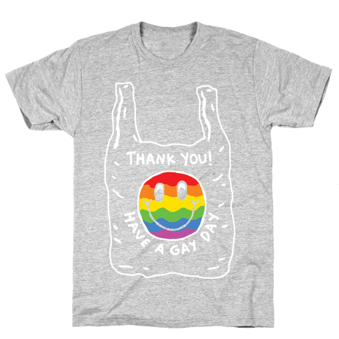 Thank You Have A Nice Gay Mens T-Shirt