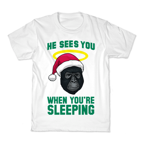 He Sees You When You're Sleeping Kids T-Shirt