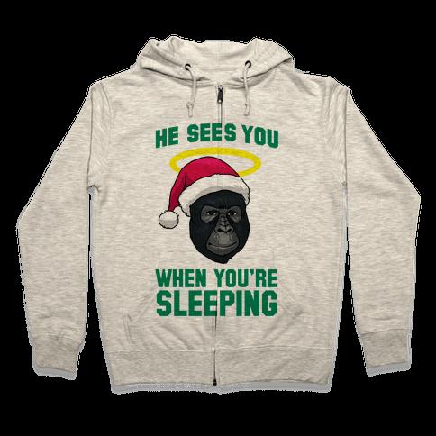 He Sees You When You're Sleeping Zip Hoodie