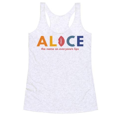 Alice, The Name On Everyone's Lips Racerback Tank Top
