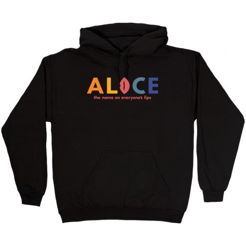Alice, The Name On Everyone's Lips Hooded Sweatshirt
