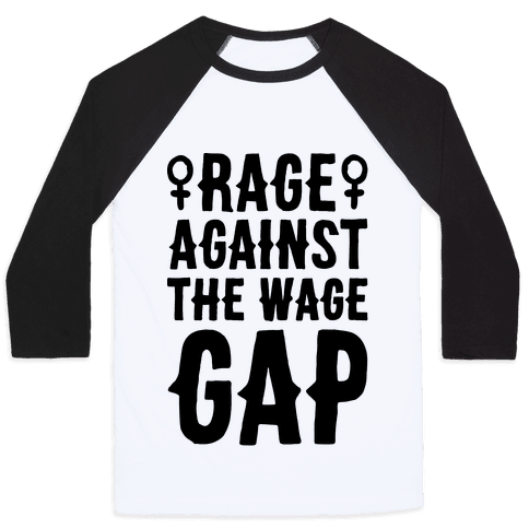Rage Against The Wage Gap Baseball Tee