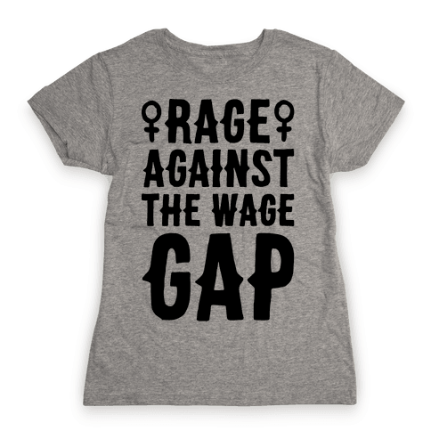 Rage Against The Wage Gap Womens T-Shirt
