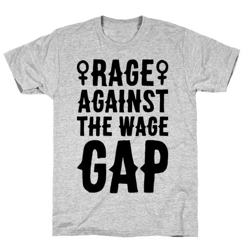Rage Against The Wage Gap Mens T-Shirt