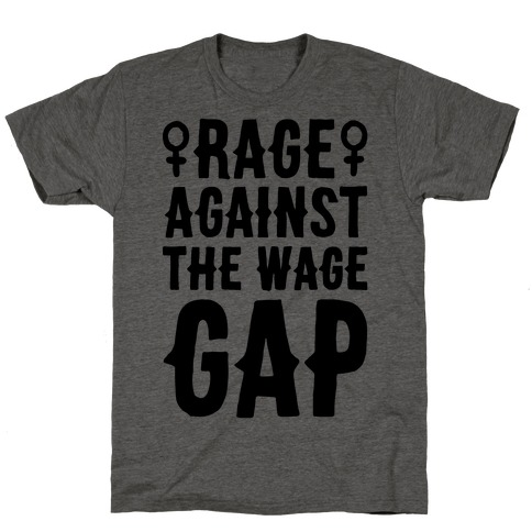 Rage Against The Wage Gap T-Shirt
