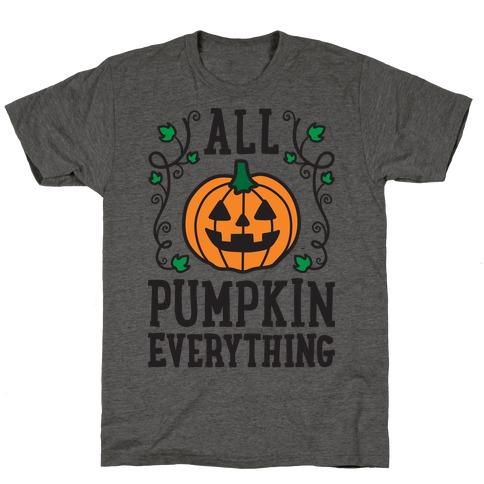 All Pumpkin Everything T-Shirt