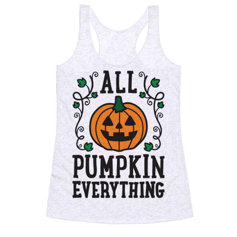 All Pumpkin Everything Racerback Tank Top