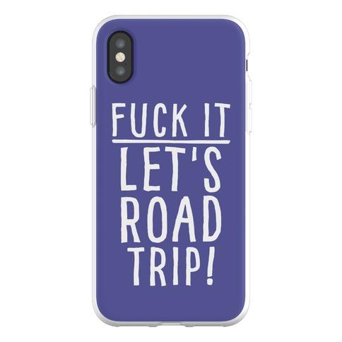 F*** It Let's Road Trip Phone Flexi-Case