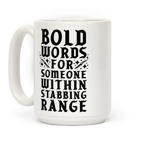 Bold Words For Someone Within Stabbing Range Coffee Mug