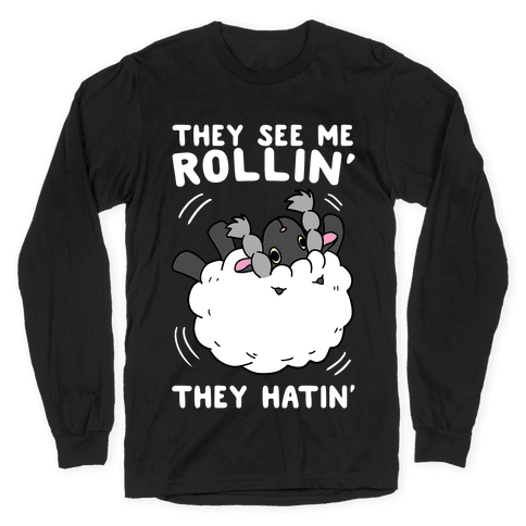 They See Me Rollin' They Hatin' - Wooloo Long Sleeve T-Shirt