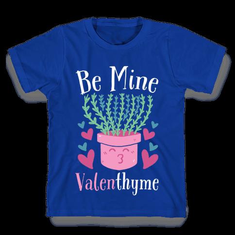 Be Mine, Valenthyme Kids T-Shirt