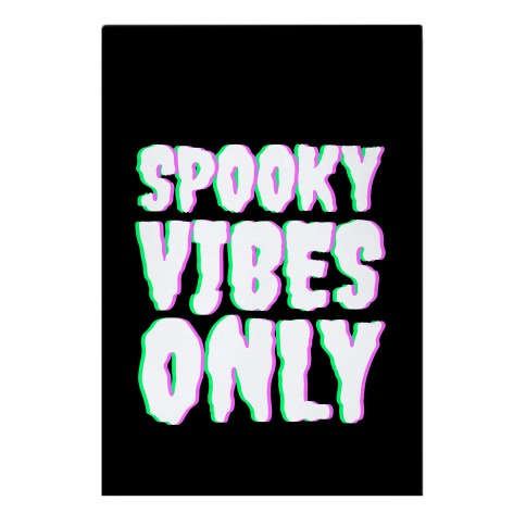 Spooky Vibes Only Garden Flag