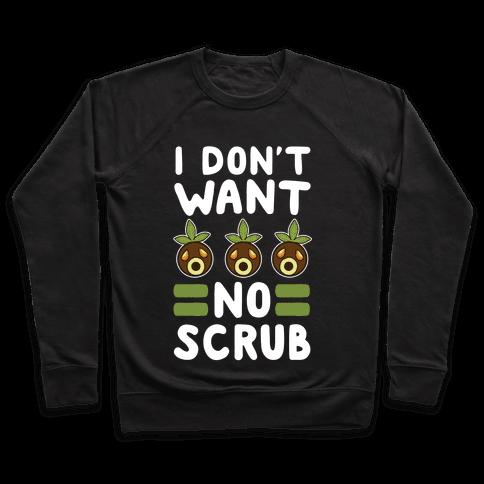 I Don't Want No Scrub Pullover