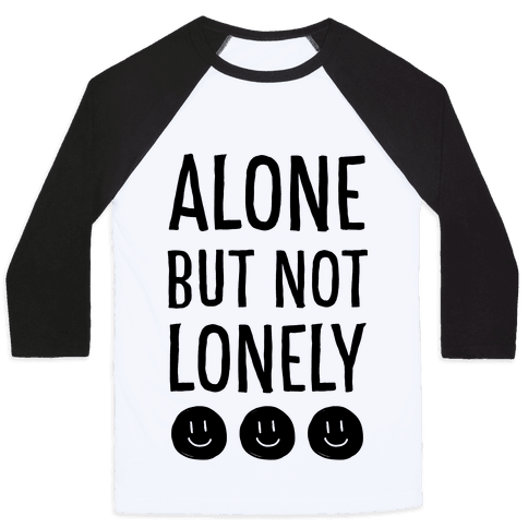 Alone But Not Lonely Baseball Tee