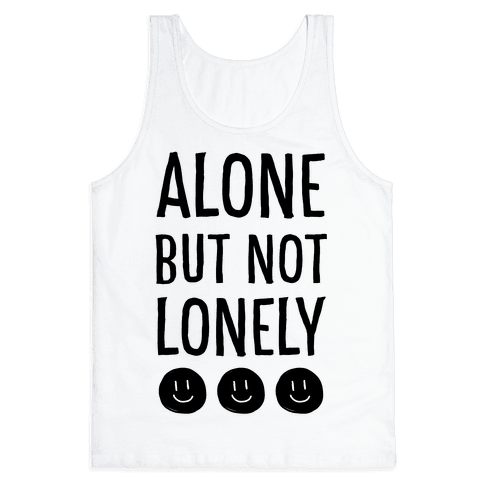Alone But Not Lonely Tank Top