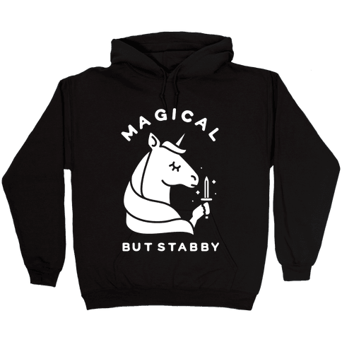 Magical But Stabby Hooded Sweatshirt
