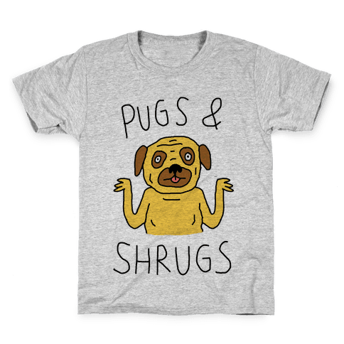 Pugs And Shrugs Dog Kids T-Shirt