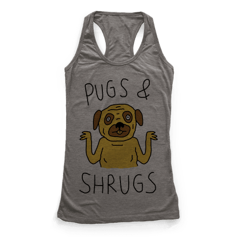 Pugs And Shrugs Dog Racerback Tank Top