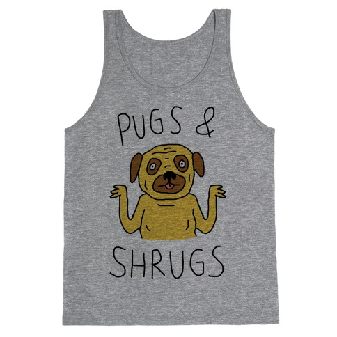 Pugs And Shrugs Dog Tank Top