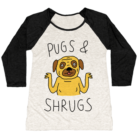 Pugs And Shrugs Dog Baseball Tee