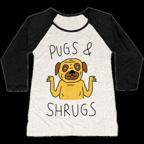 Pugs And Shrugs Dog Baseball Tee