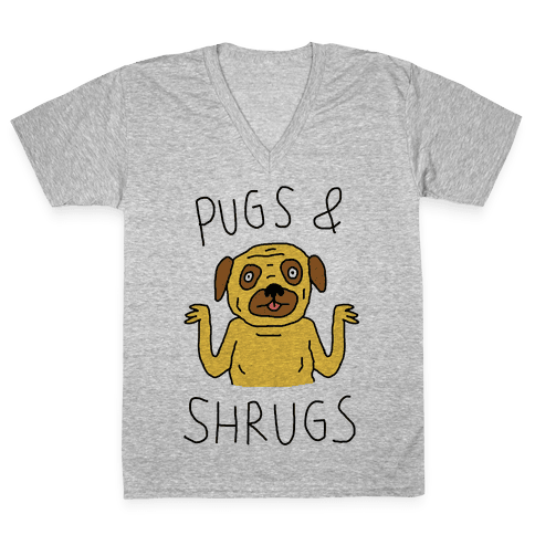 Pugs And Shrugs Dog V-Neck Tee Shirt