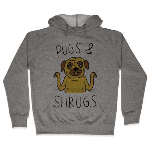 Pugs And Shrugs Dog Hooded Sweatshirt