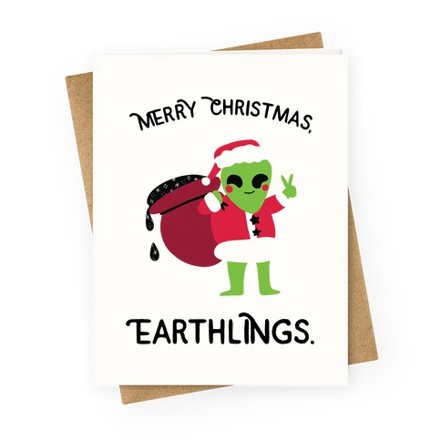 Merry Christmas, Earthlings. Greeting Card