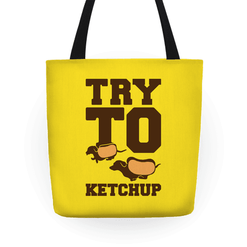 Try To Ketchup Dachshund Wiener Dogs Tote